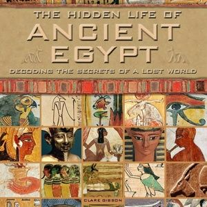 Other - The Hidden Life of Ancient Egypt by Clare Gibson